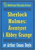 Sherlock Holmes: Äventyret i Abbey Grange – Återutgivning av text från 1930