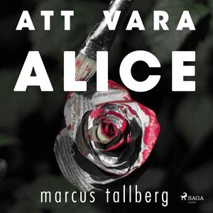 Att vara Alice (ljudbok) av Marcus Tallberg