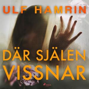 Där själen vissnar (ljudbok) av Ulf Hamrin