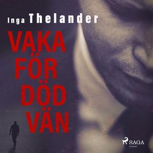 Vaka för död vän (ljudbok) av Inga Thelander