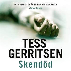 Skendöd (ljudbok) av Tess Gerritsen