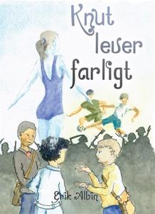 Knut lever farligt (e-bok) av Erik Albin