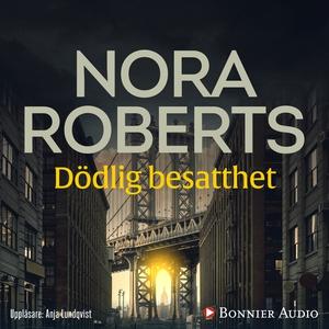Dödlig besatthet (ljudbok) av Nora Roberts
