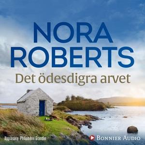 Det ödesdigra arvet (ljudbok) av Nora Roberts
