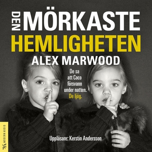 Den mörkaste hemligheten (ljudbok) av Alex Marw