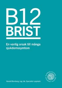 B12 brist - en vanlig orsak till många sjukdoms