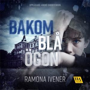 Bakom blå ögon (ljudbok) av Ramona Ivener