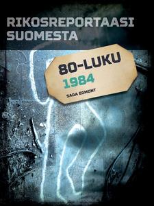 Rikosreportaasi Suomesta 1984 (e-bok) av Eri Te