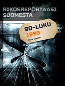 Rikosreportaasi Suomesta 1999