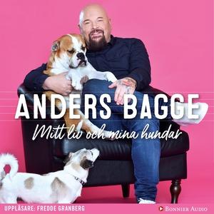 Mitt liv och mina hundar (ljudbok) av Anders Ba