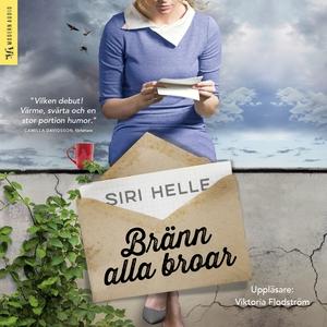 Bränn alla broar (ljudbok) av Siri Helle