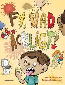 Fy, vad äckligt! (e-bok) av Anna Hansson