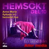 Anne-Marie flyttade in i hemsökt hus