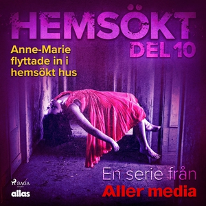 Anne-Marie flyttade in i hemsökt hus (ljudbok)