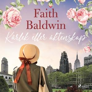 Kärlek eller äktenskap (ljudbok) av Faith Baldw