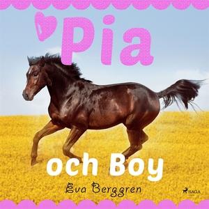 Pia och Boy (ljudbok) av Eva Berggren
