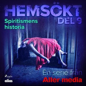 Spiritismens historia (ljudbok) av Allas Hemsök