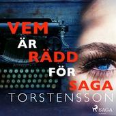 Vem är rädd för Saga Torstensson