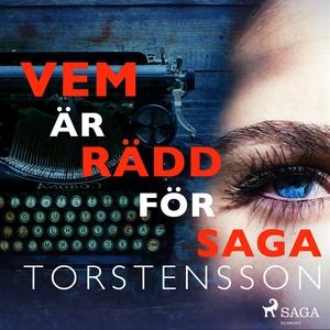 Vem är rädd för Saga Torstensson (ljudbok) av S