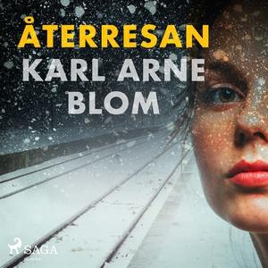 Återresan (ljudbok) av Karl Arne Blom