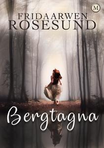 Bergtagna (e-bok) av Frida Arwen Rosesund