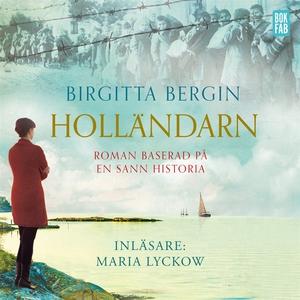 Holländarn (ljudbok) av Birgitta Bergin