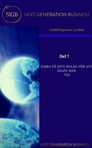 NextGenerationBusiness Del 7  Jobba PÅ ditt bol