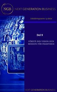 NextGenerationBusiness Del 9 Förstå din vision