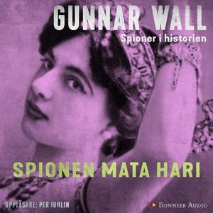 Spionen Mata Hari (ljudbok) av Gunnar Wall