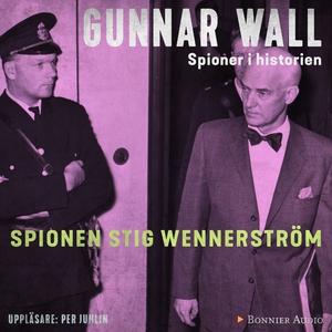 Spionen Stig Wennerström (ljudbok) av Gunnar Wa