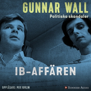 IB-affären (ljudbok) av Gunnar Wall