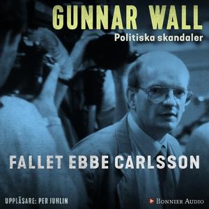Fallet Ebbe Carlsson (ljudbok) av Gunnar Wall