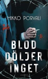 Blod döljer inget (e-bok) av Mikko Porvali