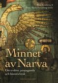 Minnet av Narva : Om troféer, propaganda och historiebruk