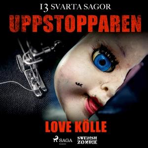 Uppstopparen (ljudbok) av Love Kölle
