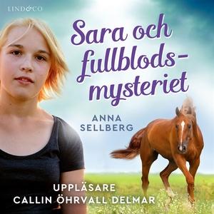 Sara och fullblodsmysteriet (ljudbok) av Anna S