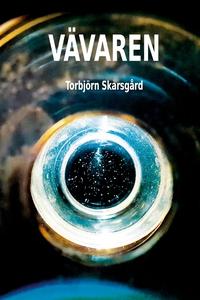 Vävaren (e-bok) av Torbjörn Skarsgård