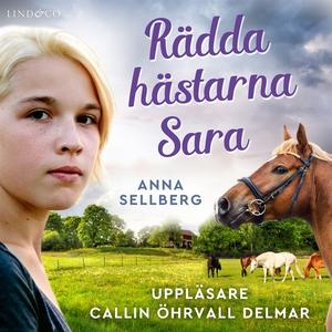 Rädda hästarna, Sara (ljudbok) av Anna Sellberg