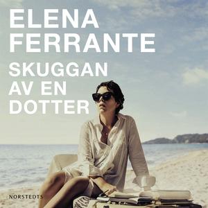 Skuggan av en dotter (ljudbok) av Elena Ferrant