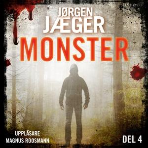 Monster - Del 4 (ljudbok) av Jørgen Jæger