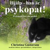 Hjälp – han är psykopat! Psykopaterna i din närhet.                              En bok för anhöriga, vänner och drabbade