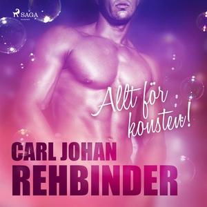 Allt för konsten! (ljudbok) av Carl Johan Rehbi
