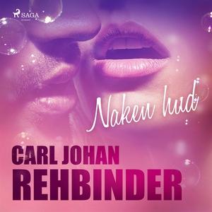 Naken hud (ljudbok) av Carl Johan Rehbinder