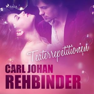 Teaterrepetitionen (ljudbok) av Carl Johan Rehb