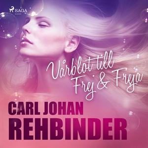 Vårblot- till Frej & Freja (ljudbok) av Carl Jo