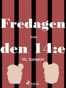 Fredagen den 14:e (e-bok) av Vic Suneson
