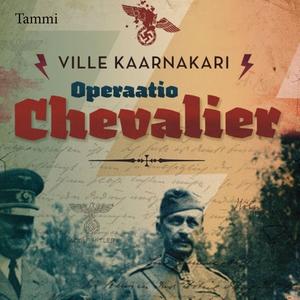 Operaatio Chevalier (ljudbok) av Ville Kaarnaka