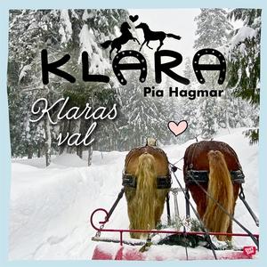 Klaras val (ljudbok) av Pia Hagmar