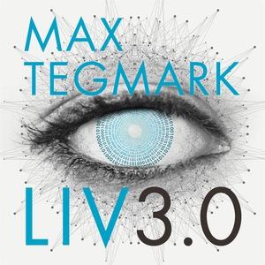 Liv 3.0 (ljudbok) av Max Tegmark