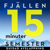 15 minuter semester - FJÄLLEN